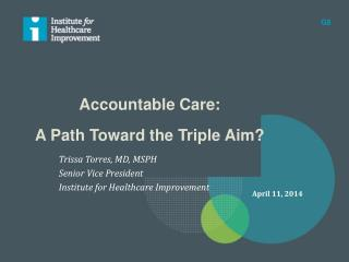 Accountable Care: A Path Toward the Triple Aim?
