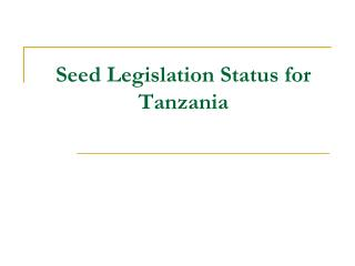 Seed Legislation Status for Tanzania