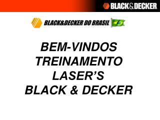BEM-VINDOS TREINAMENTO LASER�S BLACK & DECKER