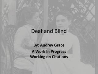 Deaf and Blind