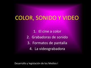 Color, sonido  y  video