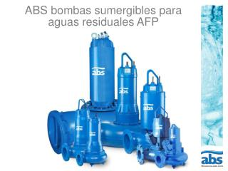 ABS bombas sumergibles para aguas residuales AFP