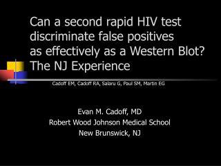 Evan M. Cadoff, MD Robert Wood Johnson Medical School New Brunswick, NJ