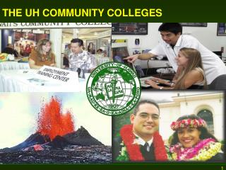 THE UH COMMUNITY COLLEGES