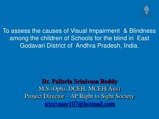 Dr. Pallerla Srinivasa Reddy M.S.(Oph), DCEH, MCEH(Aus)