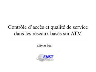 Contrôle d'accès et qualité de service dans les réseaux basés sur ATM