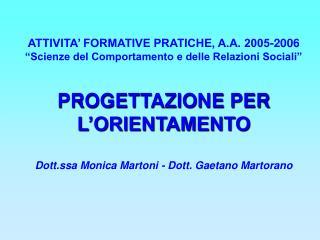 """ATTIVITA' FORMATIVE PRATICHE, A.A. 2005-2006 """"Scienze del Comportamento e delle Relazioni Sociali"""""""