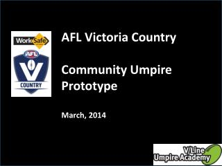 AFL Victoria Country Community Umpire Prototype March, 2014