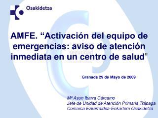 """AMFE. """"Activación del equipo de emergencias: aviso de atención inmediata en un centro de salud """""""