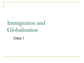 Immigration and Globalization