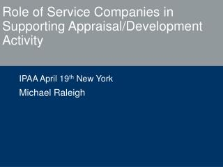 Role of Service Companies in Supporting Appraisal/Development Activity