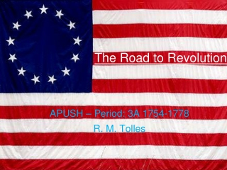 The Road to Revolution: 1761-1776