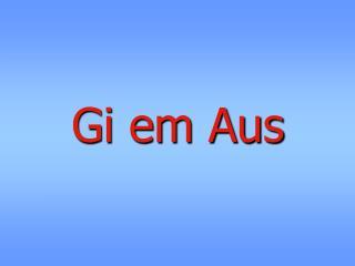 Gi em Aus