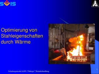 Optimierung von Stahleigenschaften durch Wärme