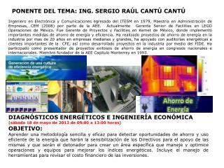 PONENTE DEL TEMA: ING. SERGIO RAÚL CANTÚ  CANTÚ