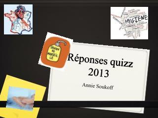 Réponses quizz 2013