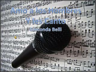 Amo a los Hombres Y les Canto Gioconda Belli
