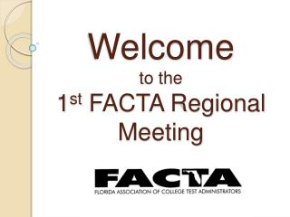 Welcome  to the  1st FACTA Regional Meeting