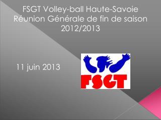 FSGT Volley-ball Haute-Savoie Réunion Générale de fin de saison 2012/2013