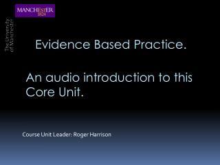 Course Unit Leader: Roger Harrison