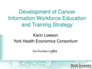 Development of Cancer Information Workforce Education and Training Strategy