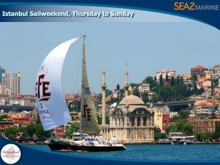 Istanbul Sailweekend, Thursday to Sunday