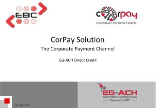 CorPay Solution The Corporate Payment Channel