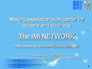 Makin g legislation work better for citizens and business The IMI NETWORK