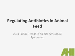 Regulating Antibiotics in Animal Feed