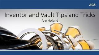 Inventor  and  Vault  Tips  and Tricks Are Holand