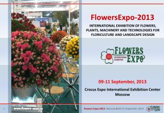 Flowers Expo 2013   Moscow  �  09-11 September 2013