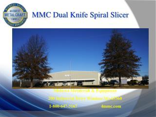 MMC Dual Knife Spiral Slicer