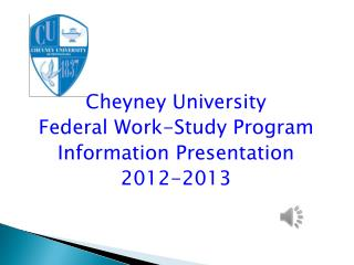 Cheyney University  Federal Work-Study Program Information Presentation 2012-2013