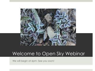 Welcome to Open Sky Webinar