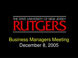 Business Managers Meeting December 8, 2005