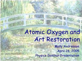 Atomic Oxygen and  Art Restoration