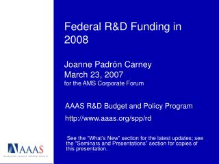 Federal R&D Funding in 2008 Joanne Padrón Carney March 23, 2007 for the AMS Corporate Forum