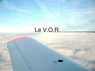 Le V.O.R.