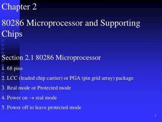 Chapter 2 80286 Microprocessor and Supporting Chips Section 2.1 80286 Microprocessor 1. 68 pins