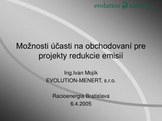 Možnosti účasti na obchodovaní pre projekty redukcie emisií