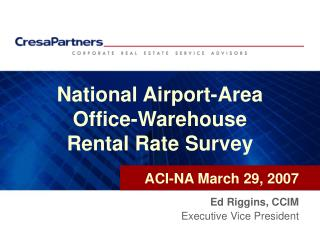National Airport-Area Office-Warehouse Rental Rate Survey