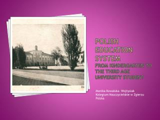 Polish education system  from kindergarten to the third age university student