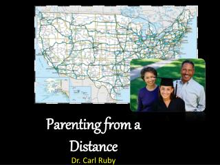 Parenting from a Distance Dr. Carl Ruby Vice President for Student Life