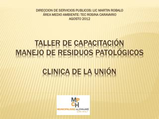TALLER DE CAPACITACIÓN MANEJO DE RESIDUOS PATOLÓGICOS  CLINICA DE LA UNIÓN
