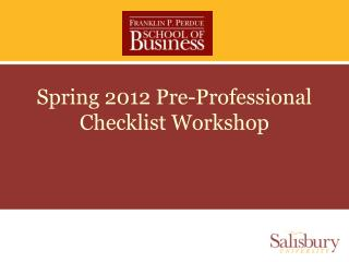 Spring 2012 Pre-Professional Checklist Workshop