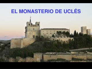 EL MONASTERIO DE UCL�S