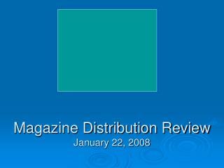 Magazine Distribution Review January 22, 2008