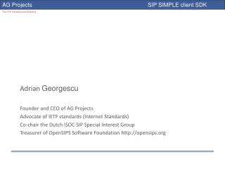Adrian  Georgescu Founder and CEO of AG Projects Advocate of IETF standards (Internet Standards)