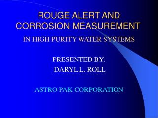 ROUGE ALERT AND CORROSION MEASUREMENT