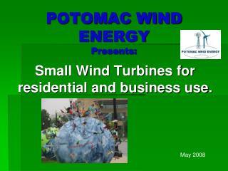POTOMAC WIND ENERGY  Presents: